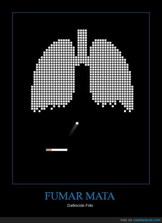 Friki,Fumar,Mata,pulmones