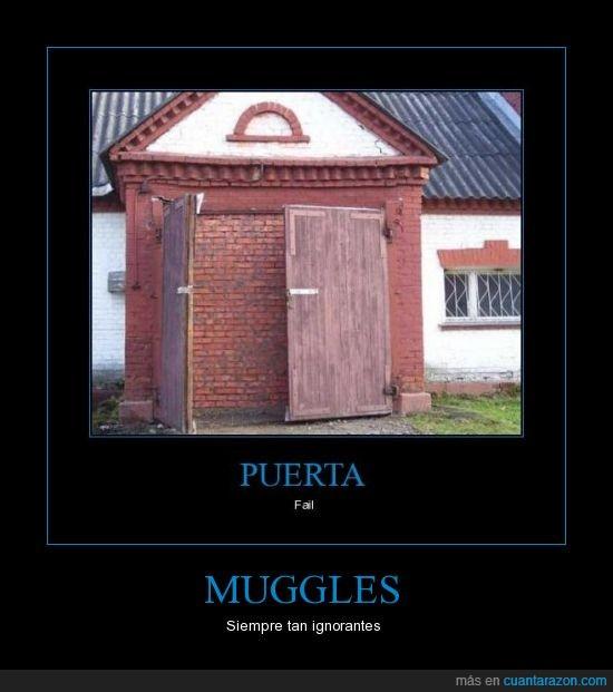 fail,ignorantes,muggles,puerta