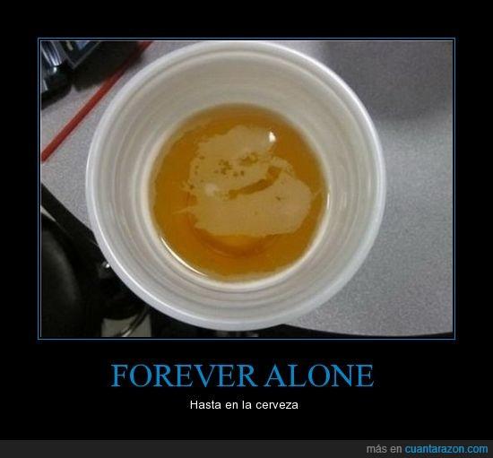cerveza,forever alone