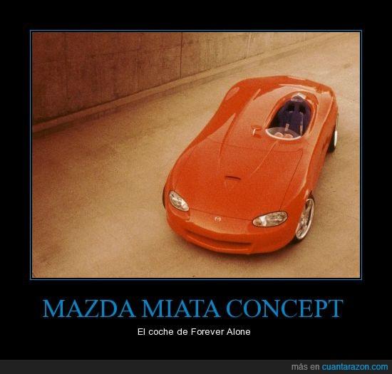 coche,forever alone,mazda,miata