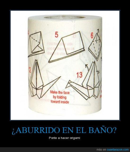 aburrido,baño,chinos,origami,papel vater