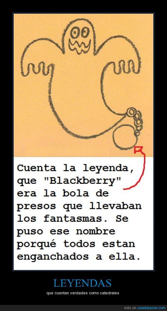 blackberry,enganchados,fantasma,leyenda,preso,viciados