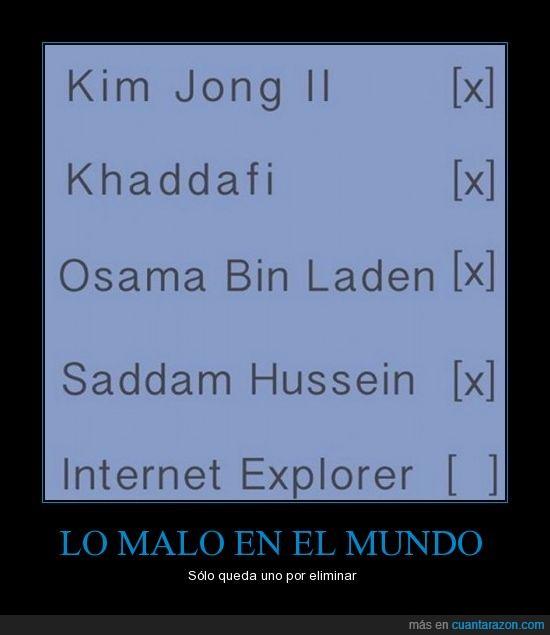enemigos,internet explorer,khaddafi,kim jong-il,matar,osama bin laden,saddam hussein
