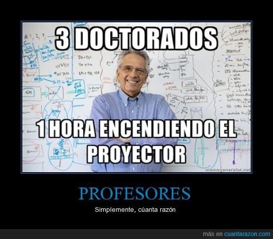 doctorados,fail,inútil,ordenador,profesores,proyector,tontos
