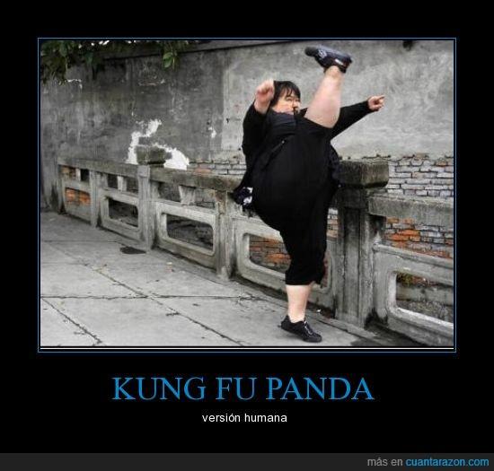 gorda,kakato,kung fu panda,patada,persona,real,verdad
