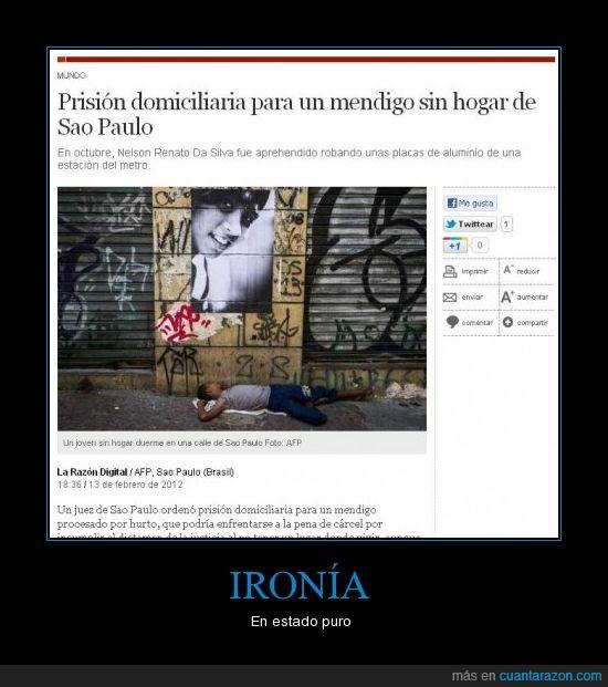 ladron,pobre,prision domiciliaria,sao paulo,sin hogar
