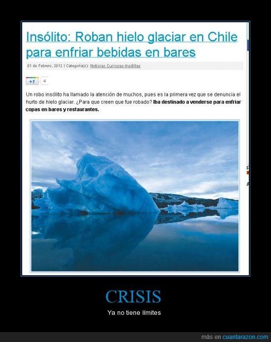 bares,crisis,glaciar,hielo,límites,quitar,restaurantes,robar