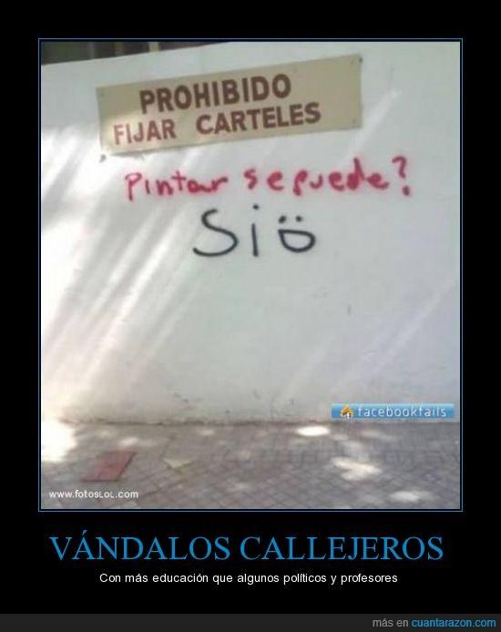 calle,cartel,educacion,gamberros,pintar,politicos,profesores