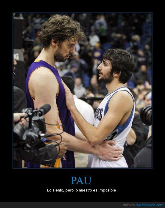 amor,baloncesto,basket,chigrinsky,NBA,Pau Gasol,piqué,Ricky Rubio,siempre nos quedará la NBA