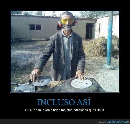 DJ,garrulo,pitbull,viejo