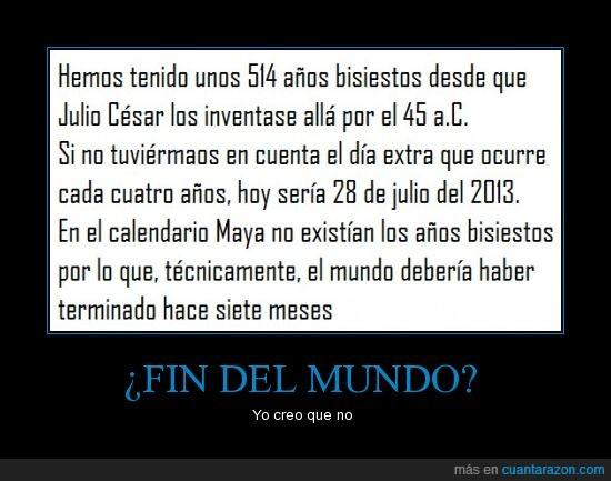 cartel,fin del mundo,mayas fail,me la suda,meme
