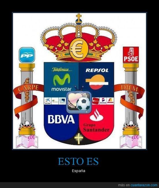 bancos,bbva,dinero,escudo,España,futbol,iglesia,pp,psoe,rey,tv