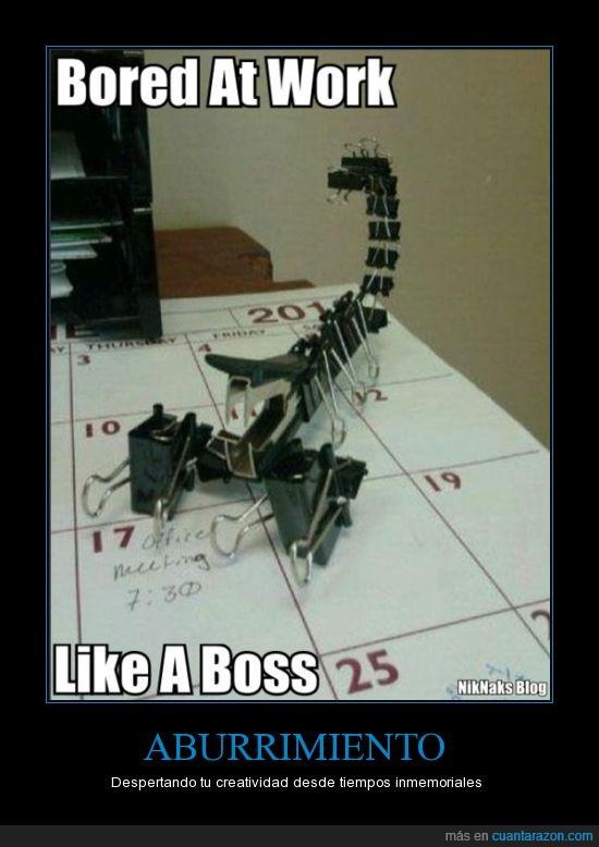 aburriemiento,alacran,escorpion,like a boss,oficina,trabajo