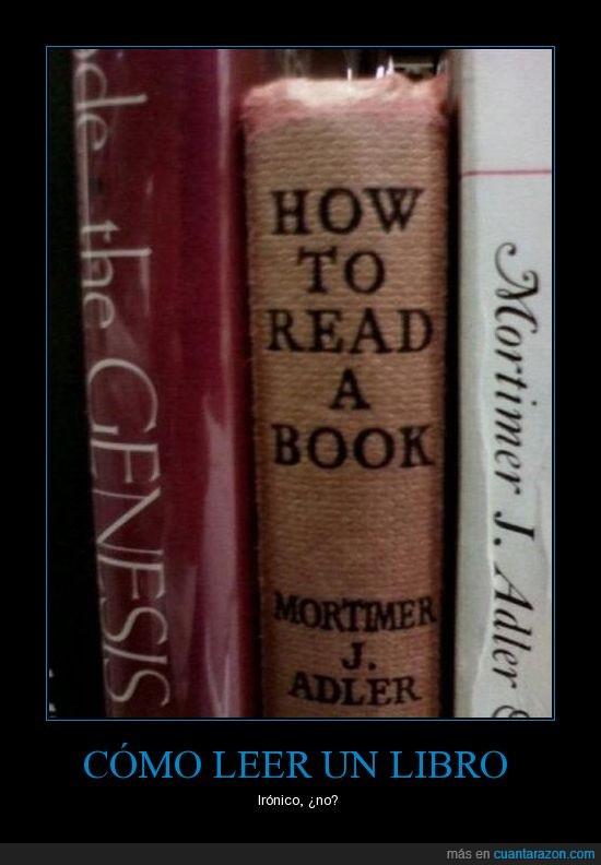 how to read a book,ironia,ironico,leer,libro