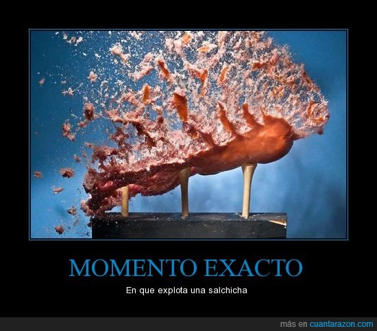 explosión,momento exacto,Salchicha