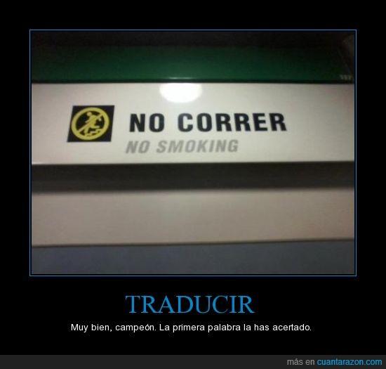 no correr,no fumar,traducir