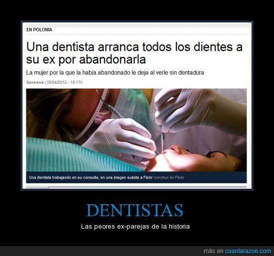 arranca,dentista,dientes,ex,pareja,relación