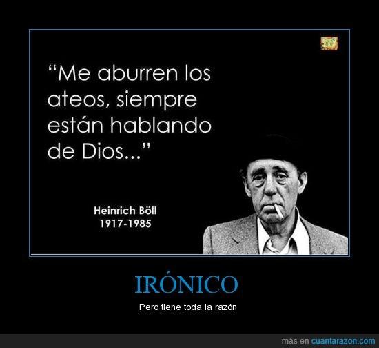 ateos,dios,Heinrich,Ironia,verdad