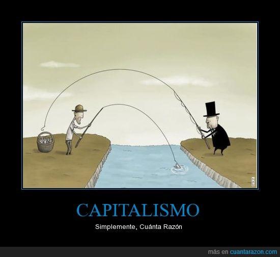 caña,capitalismo,más razón que un santo,peces,pescar,pobre,rico,río