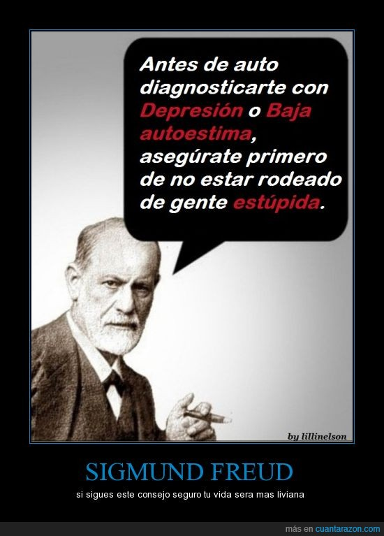 autodiagnostico,autoestima,baja,Consejos,depresion,estupida,gente,rodeado,Sigmund Freud,Verdades,Vida