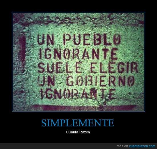 elegir,gobierno,ignorante,pueblo