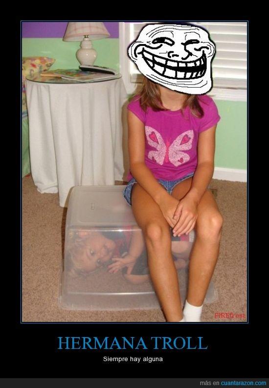 hermana,troll,trollear