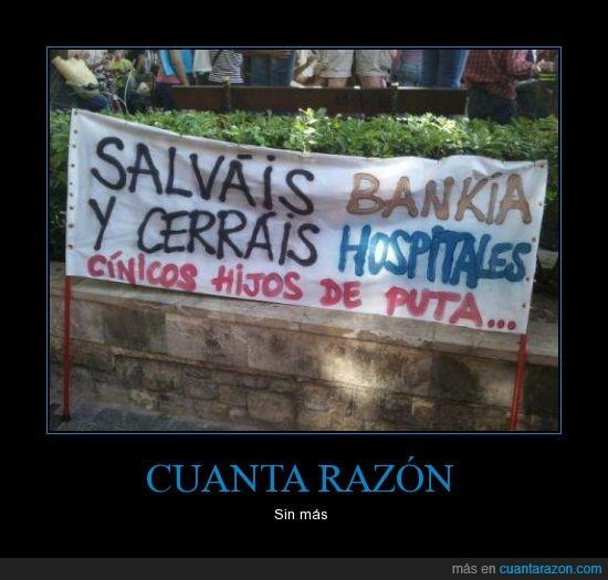 Bankia,cerrar,cinismo,hospitales,ladrones,pancarta,políticos,recortes