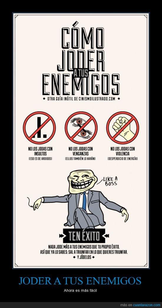 enemigos,éxito,joder,like a boss,tener,troll