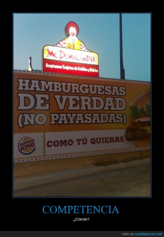 burger king,hamburguesas,mc donalds,payasadas,verdad