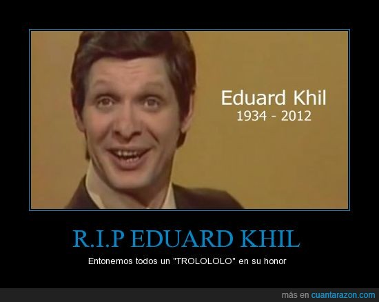 cantante,descanse en paz,eduard khil,muerto,rip,trololo,video