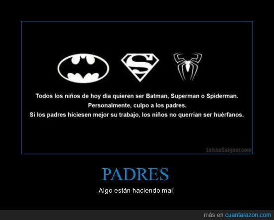 huérfano,nanananana batman,niños,padres,spiderman,superman