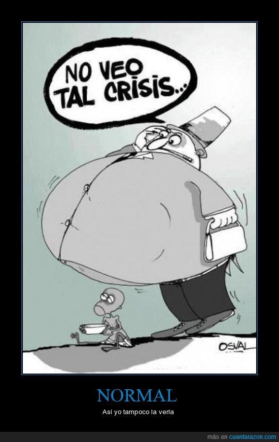 barriga,crisis,crisis mundial,pobres,políticos,rajoy manostijeras,ricos,spain is different