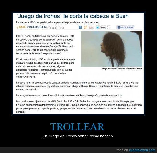 bush,cabeza,juego de tronos,troll
