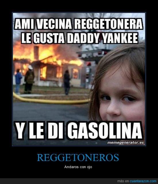 casa quemada,daddy yankee,fuego,gasolina,niña,reggeton