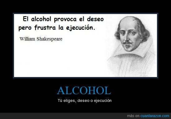 alchol,deseo,ejecución,Shakespeare