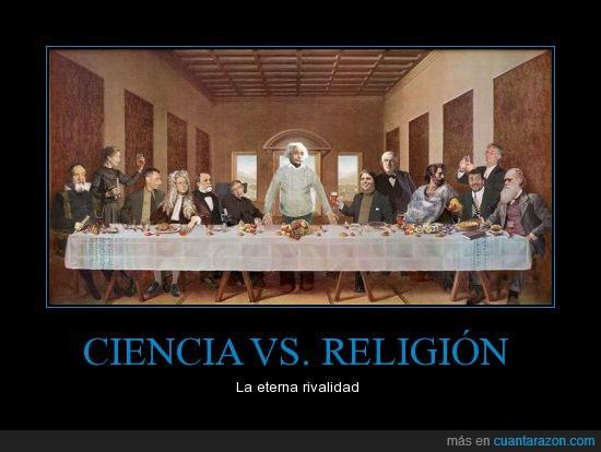 ciencia,científicos,eterna,religión,rivalidad,última cena,versus