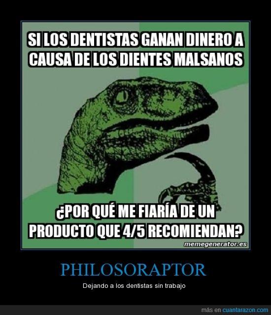 dentista,diente,engermo,filosoraptor,malsano,philosoraptor,producto,recomienda,trabajo