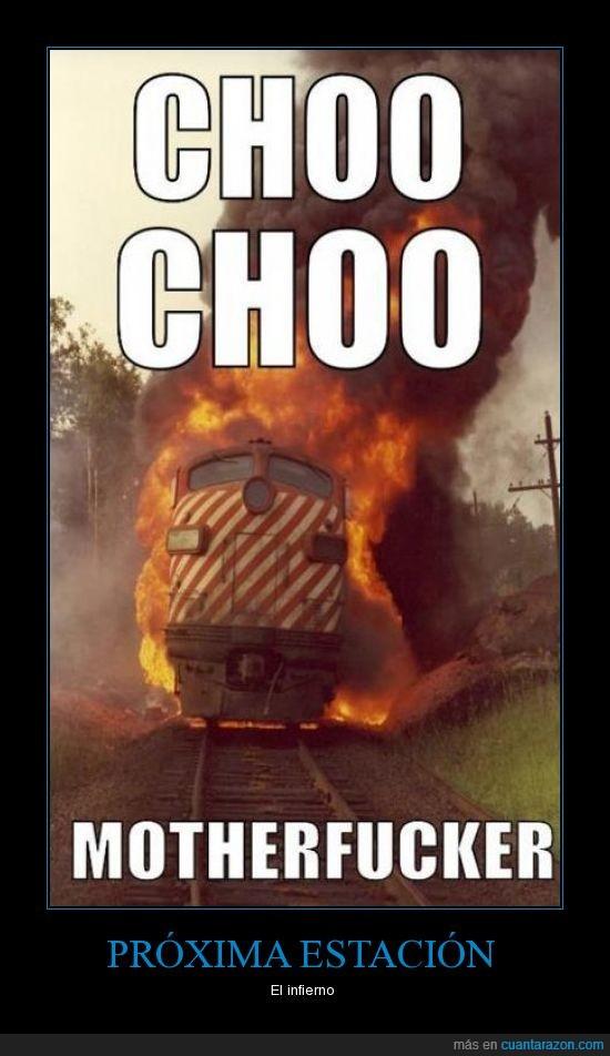 cho cho motherfucker,fuego,incendio,infierno,tren
