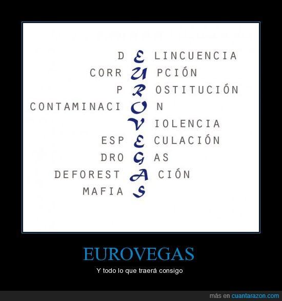 estamos vendidos,Eurovegas,fuera,gobierno,indignacion,no la queremos