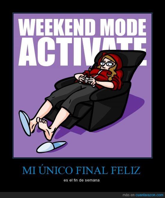 fin de semana,final feliz,happy ending,weekend