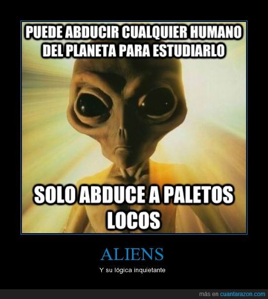 abduce,Alienígena,locos,paletos