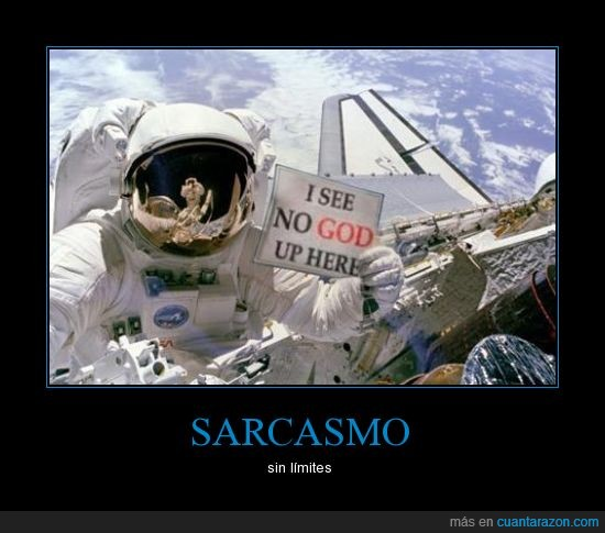 astronauta,dios,espacio,sarcasmo