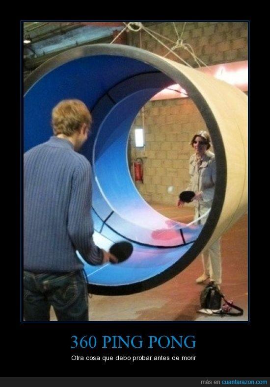 360,circulo,guay,lo quiero,lo venden en china seguro,ping pong,tubo