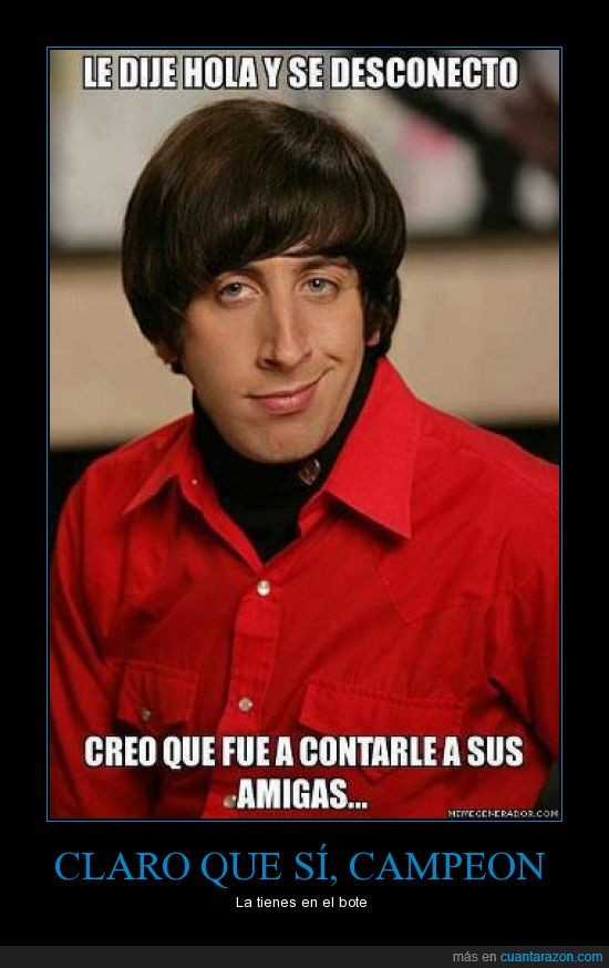 acosador,amiga,big bang theory,contar,creepy,desconecta,friki,geek,hablar,howard wolowitz,oden de alejamiento pls,stalker