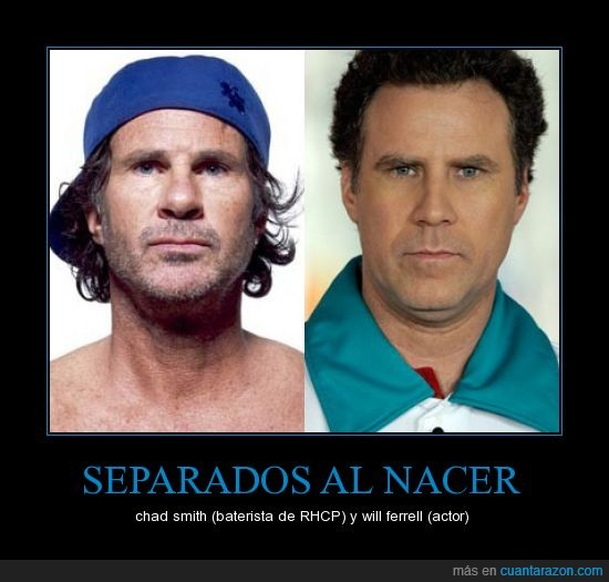 bateria,chad smith,hermano,parecido,razonable,red hot chilly peppers,will ferrell