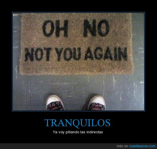 alfombra,cansino,oh no not you again,puerta