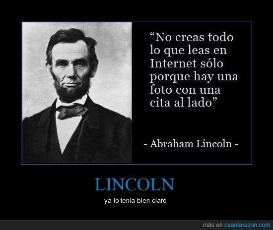 Abraham Lincoln,foto,frase,frases celebres,Internet,lado,leer,mentira