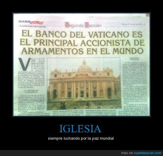 accionistas,armamento,banco vaticano,guerras,iglesia,mundo,paz mundial