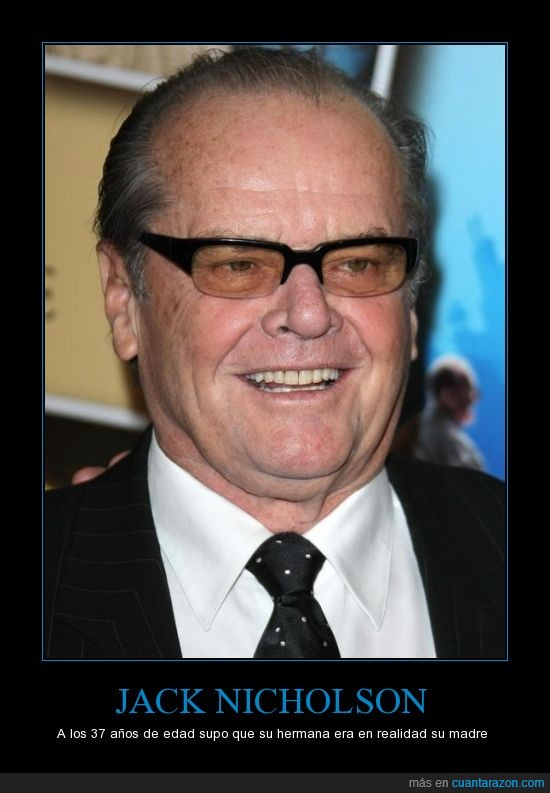37,hermana,jack nicholson,madre,mayor,mentira