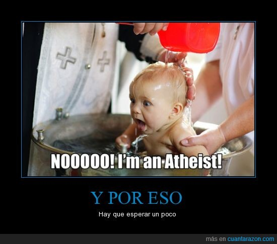 ateo,bautizo,bebé,cazo de plástico de mi abuela,cura